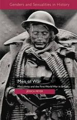 Men of War : Masculinity and the First World War in Britain - Jessica Meyer
