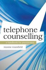 Telephone Counselling : A Handbook for Practitioners - Maxine Rosenfield
