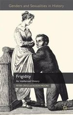 Frigidity : An Intellectual History - Peter Cryle