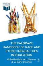 The Palgrave Handbook of Race and Ethnic Inequalities in Education : Palgrave Handbooks