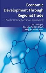 Economic Development Through Regional Trade : A Role for the New East African Community? - Kato Kimbugwe