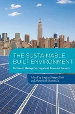 The Sustainable Built Environment : Technical, Managerial, Legal and Economic Aspects