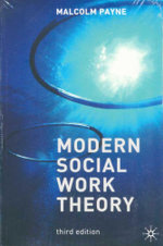 Modern Social Work Theory + Social Work Theories in Context - Maclcolm Payne