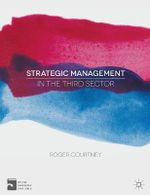 Strategic Management in the Third Sector : A Masterclass in Out-thinking the Competition - Roger Courtney