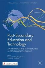 Post-Secondary Education and Technology : A Global Perspective on Opportunities and Obstacles to Development