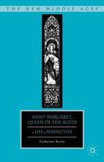 Saint Margaret, Queen of the Scots : A Life in Perspective - Catherine Keene