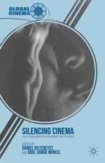 Silencing Cinema : Film Censorship Around the World