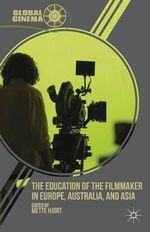 The Education of the Filmmaker in Europe, Australia, and Asia : The Changing Nature of Careers Participant Workboo...