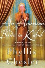 An American Bride in Kabul : A Memoir - Phyllis Chesler