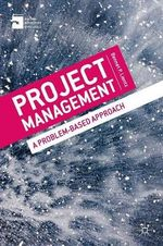 Project Management : A Problem - Based Approach - Bennet P. Lientz