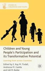 Children and Young People's Participation and Its Transformative Potential : Learning from across Countries