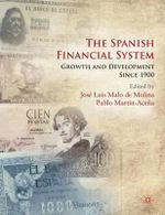 The Spanish Financial System : Growth and Development Since 1900