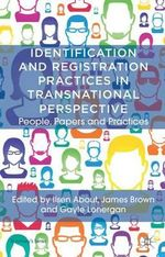 Identification and Registration Practices in Transnational Perspective : People, Papers and Practices