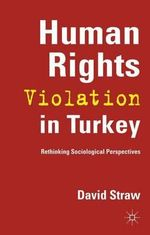 Human Rights Violation in Turkey : Rethinking Sociological Perspectives - David Straw