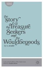 The Story of the Treasure Seekers and the Wouldbegoods : Classics of Children's Literature - E. Nesbit