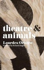 Theatre and Animals - Lourdes Orozco