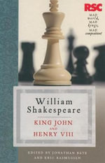 King John and Henry VIII : The RSC Shakespeare - William Shakespeare