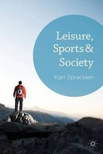 Leisure, Sports and Society - Karl Spracklen