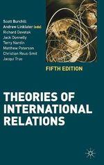 Theories of International Relations - Scott Burchill