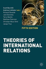 Theories of International Relations : 5th Edition - Scott Burchill