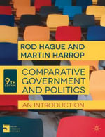 Comparative Government and Politics : An Introduction - Rod Hague