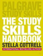 The Study Skills Handbook : Palgrave Study Skills - Stella Cottrell