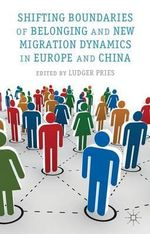 Shifting Boundaries of Belonging and New Migration Dynamics in Europe and China : Rethinking Freedom of Conscience and Religion in C...
