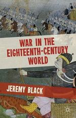 War in the Eighteenth-Century World : Rising Powers, Rogue Regimes, and Terrorism in the... - Jeremy Black