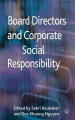 Board Directors and Corporate Social Responsibility : Fresh Perspectives