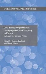 Civil Society Organizations, Unemployment, and Precarity in Europe : Between Service and Policy