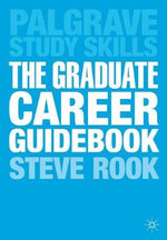 The Graduate Career Guidebook : Your passport to a fulfilling future - Steve Rook