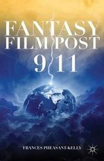 Fantasy Film Post 9/11 - Frances Pheasant-Kelly