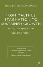 From Malthus' Stagnation to Sustained Growth : Social, Demographic and Economic Factors