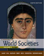 A History of World Societies : To 1600 v. 1 - John P. McKay