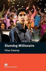 Slumdog Millionaire : Macmillan Readers - Vikas Swarup