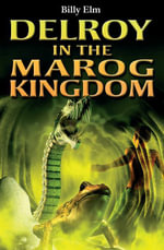 Delroy in the Marog Kingdom : Caribbean Story Books for Children - Billy Elm