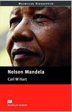 Nelson Mandela : Pre-Intermediate ELT/ESL Graded Reader - Carl W. Hart