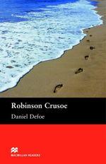 Robinson Crusoe : Pre-Intermediate ELT/ESL Graded Reader - Daniel Defoe