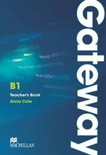 Gateway B1 : Teacher's Book & Test CD Pack - Anna Cole