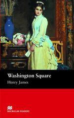 Washington Square : Beginner ELT/ESL Graded Reader - Henry James