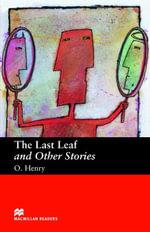 The Last Leaf and Other Stories : Beginner ELT/ESL Graded Reader - O Henry