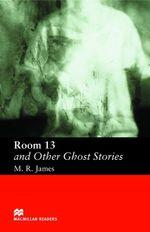 Room 13 and Other Ghost stories : Elementary ELT/ESL Graded Reader - M. R. James