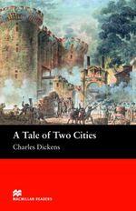 A Tale of Two Cities : Beginner ELT/ESL Graded Reader - Charles Dickens