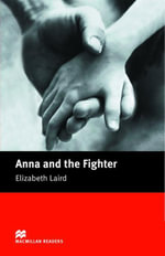 Anna and the Fighter : Beginner ELT/ESL Graded Reader - Elizabeth Laird