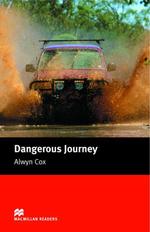 Dangerous Journey : Beginner ELT/ESL Graded Reader - Alwyn Cox