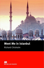 Meet Me in Istanbul : Intermediate ELT/ESL Graded Reader - Richard Chisholm