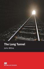 The Long Tunnel : Beginner ELT/ESL Graded Reader - John Milne
