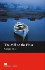 The Mill on the Floss : Beginner ELT/ESL Graded Reader - George Eliot
