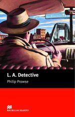 L. A. Detective : Starter ELT/ESL Graded Reader - Philip Prowse
