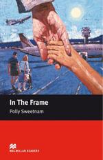 In the Frame : Starter ELT/ESL Graded Reader - Polly Sweetnam